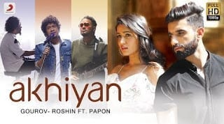 Akhiyan Lyrics - Papon - Gourov Roshin