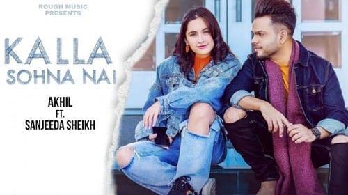 Kalla Sohna Nai Lyrics - Akhil - Mix Singh - Punjabi Song