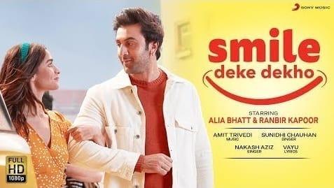 Smile Deke Dekho Lyrics (स्माइल देके देखो गाने के लिरिक्स) - Alia, Ranbir