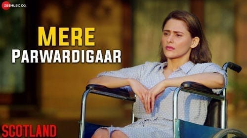 Mere Parwardigaar Lyrics - Scotland - Arijit Singh