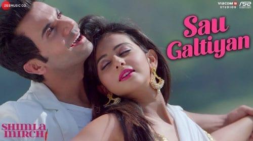 Sau Galtiyan Lyrics - Shimla Mirch - Meet Bros -Kumaar