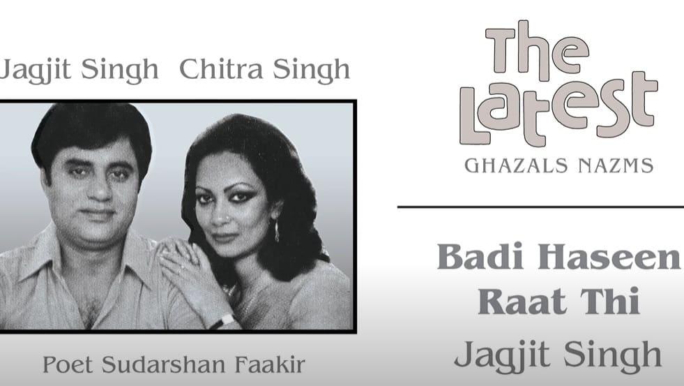 Badi Haseen Raat Thi | Jagjit Singh | Sudarshan Faakir